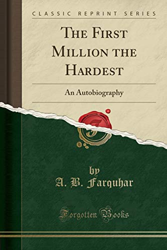 9781330433379: The First Million the Hardest: An Autobiography (Classic Reprint)