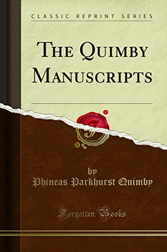 9781330436530: The Quimby Manuscripts (Classic Reprint)