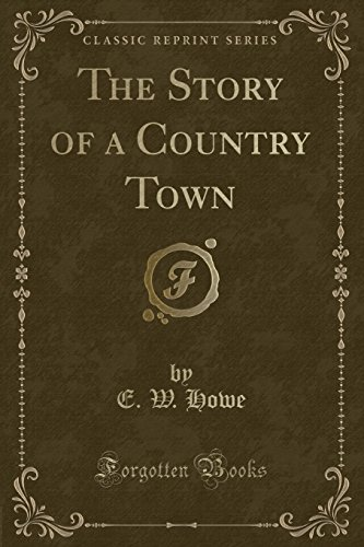 9781330441367: The Story of a Country Town (Classic Reprint)
