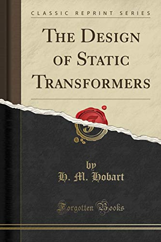 9781330441497: The Design of Static Transformers (Classic Reprint)