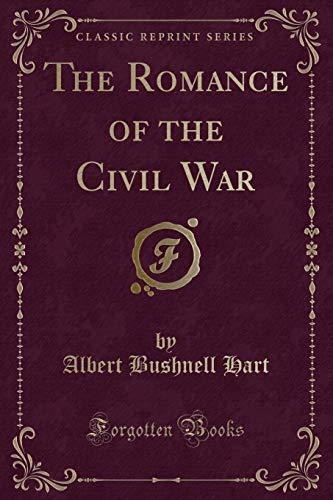 9781330445600: The Romance of the Civil War (Classic Reprint)