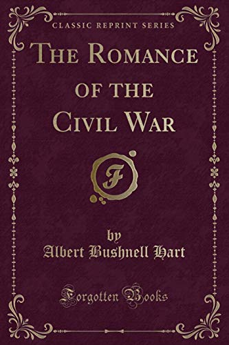 9781330445600: The Romance of the Civil War (Classic Reprint)