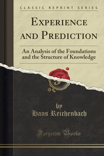 9781330447802: Experience and Prediction: An Analysis of the Foundations and the Structure of Knowledge (Classic Reprint)