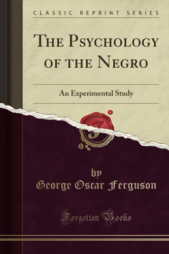 9781330449530: The Psychology of the Negro: An Experimental Study (Classic Reprint)