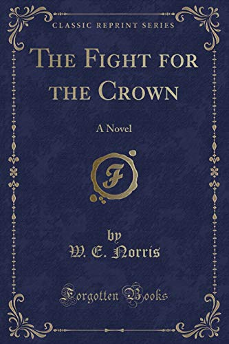 9781330456446: The Fight for the Crown: A Novel (Classic Reprint)