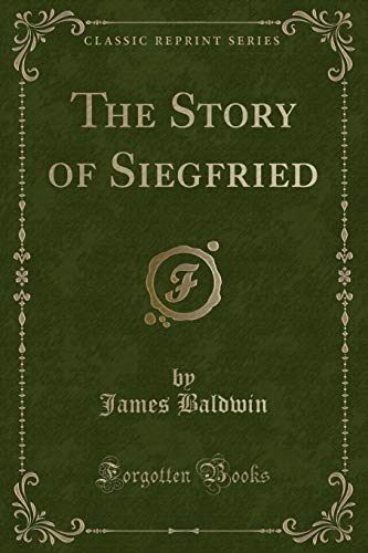 9781330460764: The Story of Siegfried (Classic Reprint)