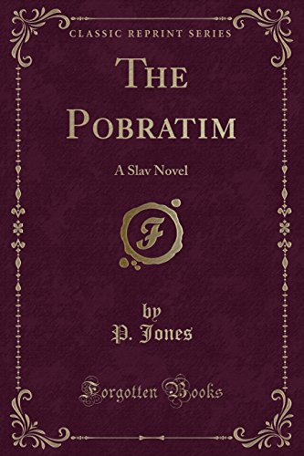 9781330461440: The Pobratim: A Slav Novel (Classic Reprint)