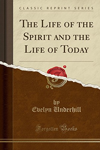 9781330461464: The Life of the Spirit and the Life of Today (Classic Reprint)