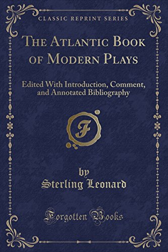 9781330470794: The Atlantic Book of Modern Plays: Edited With Introduction, Comment, and Annotated Bibliography (Classic Reprint)