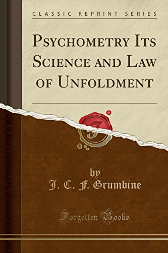 9781330473122: Psychometry Its Science and Law of Unfoldment (Classic Reprint)