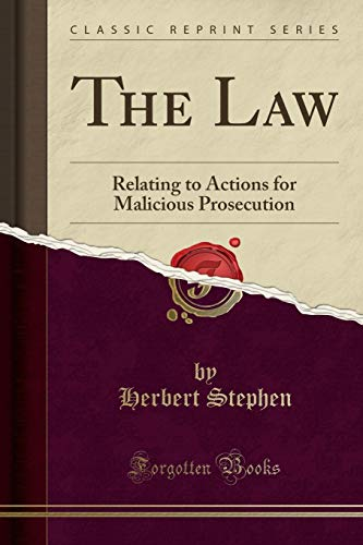 9781330473764: The Law: Relating to Actions for Malicious Prosecution (Classic Reprint)