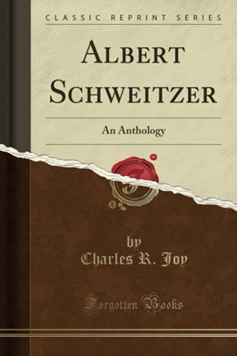 9781330476567: Albert Schweitzer: An Anthology (Classic Reprint)