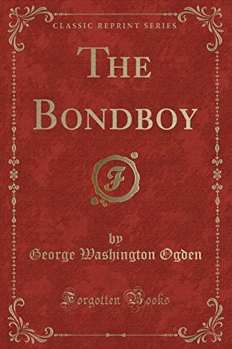 9781330477090: The Bondboy (Classic Reprint)