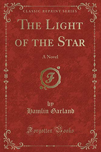 9781330477618: The Light of the Star: A Novel (Classic Reprint)