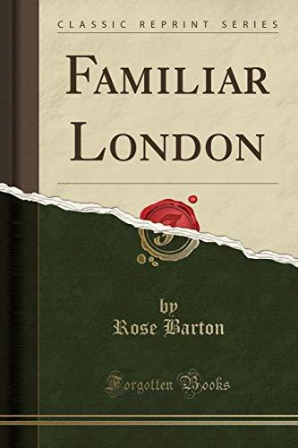 9781330482339: Familiar London (Classic Reprint)