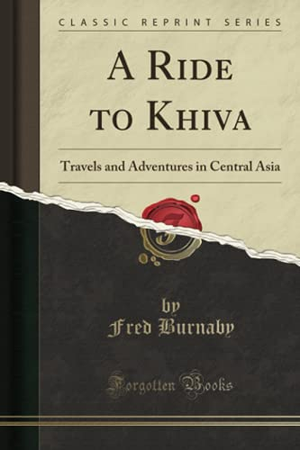 9781330482711: A Ride to Khiva: Travels and Adventures in Central Asia (Classic Reprint)