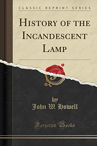 9781330483190: History of the Incandescent Lamp (Classic Reprint)