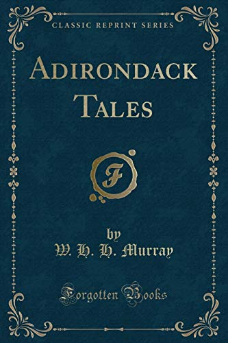 9781330483855: Adirondack Tales (Classic Reprint)