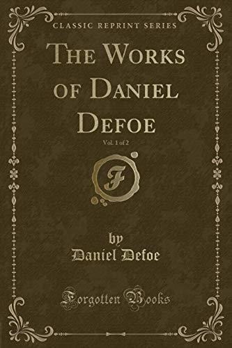 9781330484081: The Works of Daniel Defoe, Vol. 1 of 2 (Classic Reprint)