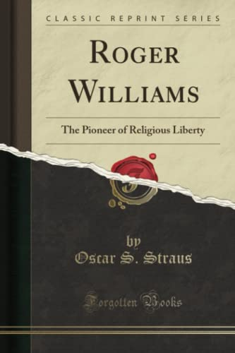 9781330493571: Roger Williams: The Pioneer of Religious Liberty (Classic Reprint)