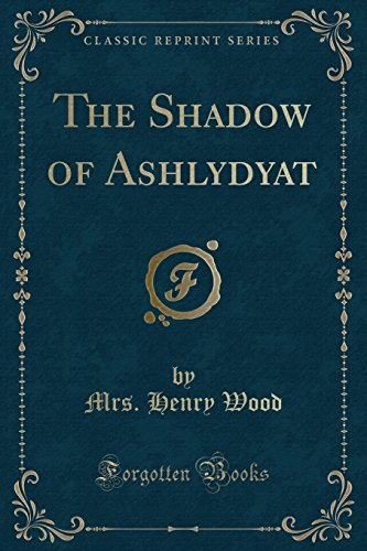 9781330494257: The Shadow of Ashlydyat (Classic Reprint)