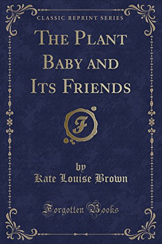 The Plant Baby and Its Friends (Classic: Brown, Kate Louise