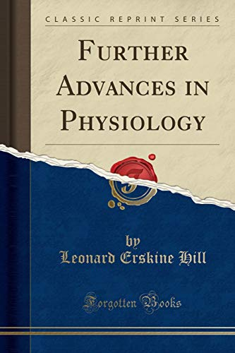 9781330502938: Further Advances in Physiology (Classic Reprint)