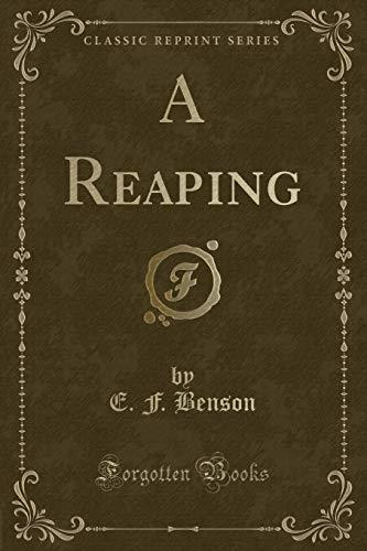 A Reaping (Classic Reprint) (Paperback): E F Benson