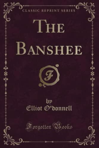 9781330507766: The Banshee (Classic Reprint)