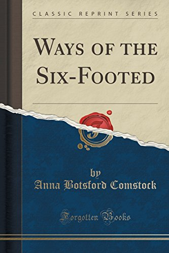 9781330510261: Ways of the Six-Footed (Classic Reprint)