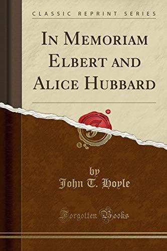 In Memoriam Elbert and Alice Hubbard (Classic: John T Hoyle