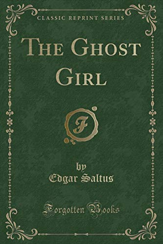 9781330516225: The Ghost Girl (Classic Reprint)