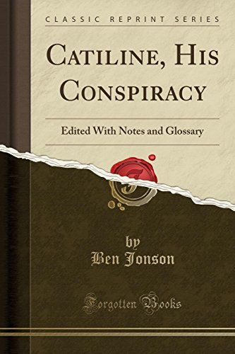 9781330530313: Catiline, His Conspiracy: Edited With Notes and Glossary (Classic Reprint)