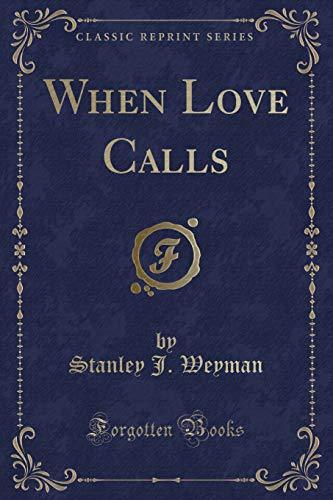 9781330535677: When Love Calls (Classic Reprint)