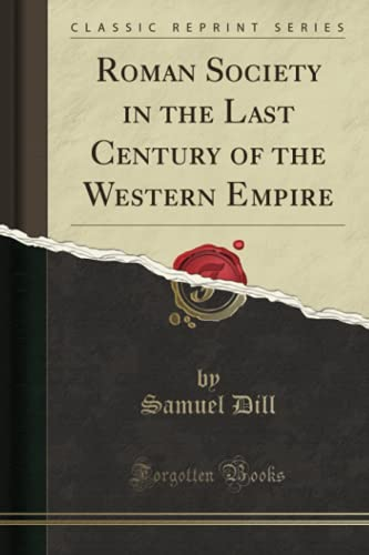 9781330535806: Roman Society: In the Last Century of the Western Empire (Classic Reprint)