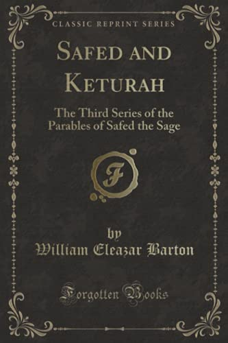 Safed and Keturah: The Third Series of