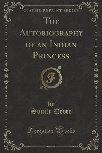 9781330537107: The Autobiography of an Indian Princess (Classic Reprint)