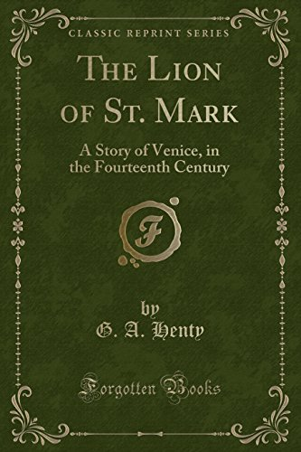 9781330538876: The Lion of St. Mark: A Story of Venice, in the Fourteenth Century (Classic Reprint)