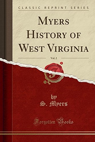 9781330540077: Myers History of West Virginia, Vol. 2 (Classic Reprint)