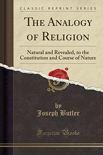 9781330541197: The Analogy of Religion: Natural and Revealed, to the Constitution and Course of Nature (Classic Reprint)