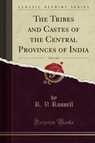 9781330541364: The Tribes and Castes of the Central Provinces of India, Vol. 1 of 4 (Classic Reprint)