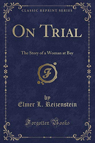 9781330542224: On Trial: The Story of a Woman at Bay (Classic Reprint)