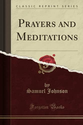 9781330542293: Prayers and Meditations (Classic Reprint)