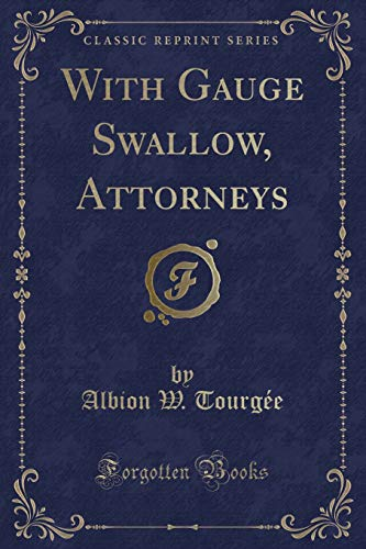 9781330548066: With Gauge Swallow, Attorneys (Classic Reprint)