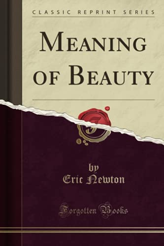 9781330548578: Meaning of Beauty (Classic Reprint)