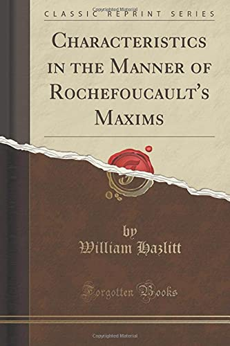 9781330552506: Characteristics in the Manner of Rochefoucault's Maxims (Classic Reprint)