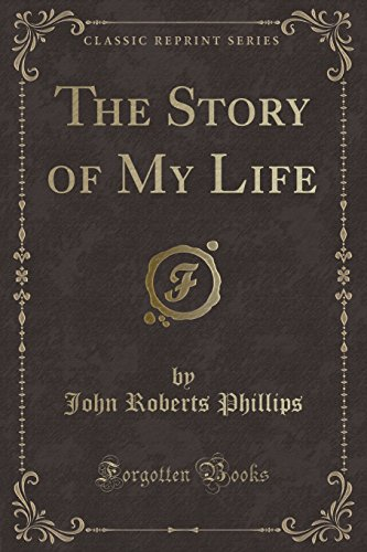 9781330553756: The Story of My Life (Classic Reprint)