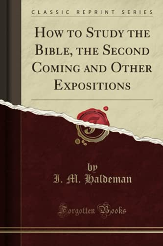 9781330555873: How to Study the Bible, the Second Coming and Other Expositions (Classic Reprint)