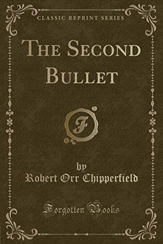 9781330555972: The Second Bullet (Classic Reprint)