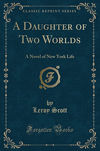 9781330556528: A Daughter of Two Worlds: A Novel of New York Life (Classic Reprint)